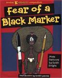 Fear of A Black Marker, Keith Knight, 0916397637