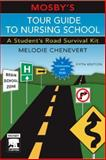 Mosby's Tour Guide to Nursing School : A Student's Road Survival Kit, Chenevert, Melodie, 0323037631