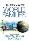 Handbook of World Families, Adams, Bert N. and Trost, Jan, 0761927638