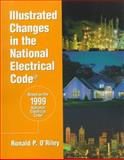 Illustrated Changes in the 1999 National Electrical Code, O'Riley, Ronald P., 0766807630