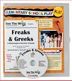 Freaks and Greeks : A Mythological Morality Comedy: School Theater Kit, Akselrad, January M., 0985767634