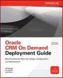 Oracle CRM on Demand Deployment Guide, Saenger, Jeff and Koehler, Tim, 0071717633