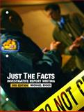 Just the Facts : Investigative Report Writing, Biggs, Michael, 0131347632