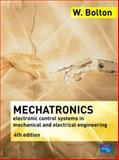 Mechatronics : A Multidisciplinary Approach, Bolton, W., 0132407639