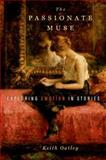 The Passionate Muse : Exploring Emotion in Stories, Oatley, Keith, 0199767637