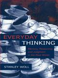 Everyday Thinking : Memory, Reasoning, and Judgment in the Real World, Woll, Stanley, 0415647630