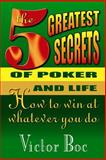 The Five Greatest Secrets of Poker and Life, Victor Boc, 0912937637