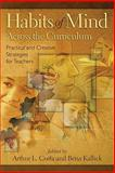 Habits of Mind Across the Curriculum : Practical and Creative Strategies for Teachers, Costa, Arthur L. and Kallick, Bena, 1416607633