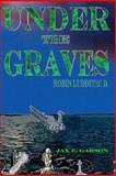 Under the Graves, Jax Garson, 1477547630
