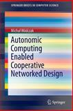 Autonomic Computing Enabled Cooperative Networked Design, Wódczak, Micha, 1493907638