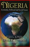 Nigeria : Economic, Political, and Social Issues, Jones, Ella L. and Edwards, Grace R., 1604567635