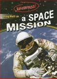 Using Math on a Space Mission, Hilary Koll and Steve Mills, 0836867637