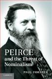 Peirce and the Threat of Nominalism, Forster, Paul, 1107647630