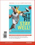Get Fit, Stay Well! Books a la Carte Edition, Hopson, Janet L. and Donatelle, Rebecca J., 0321957636