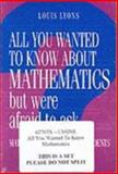 All You Wanted to Know about Mathematics but Were Afraid to Ask : Mathematics for Science Students, Lyons, Louis, 052162763X
