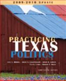 Practicing Texas Politics, 2009-2010 Update, Brown and Brown, Lyle, 0547227639