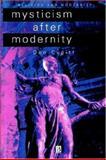 Mysticism after Modernity, Cupitt, Don, 0631207635