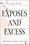 Exposes and Excess : Muckraking in America, 1900-2000, Tichi, Cecelia, 0812237633