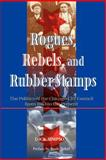 Rogues, Rebels, and Rubber Stamps, Dick Simpson, 0813397634