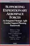 Supporting Expeditionary Aerospace Force, Robert S. Tripp and Lionel Galway, 0833027638