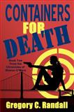 Containers for Death, Gregory C. Randall, 0982837631