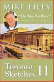 Toronto Sketches 11, Mike Filey, 145970763X