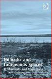 Nomadic and Indigenous Spaces : Productions and Cognitions,, 1472407636