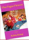 This Pagan Heaven, Robin Kemp, 1931247633