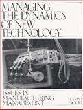 Managing the Dynamics of New Technology : Issues in Manufacturing Management, Noori, Hamid, 013551763X