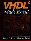 VHDL Made Easy!, Pellerin, David and Taylor, Douglas, 0136507638