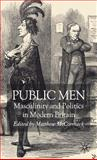 Public Men : Masculinity and Politics in Modern Britain, Mccormack, Matthew, 0230007635