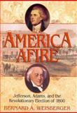 America Afire, Bernard A. Weisberger, 038097763X
