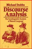 Discourse Analysis : The Sociolinguistic Analysis of Natural Language, Stubbs, Michael, 0631127631
