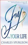 Joy in Your Life, Charles H. Spurgeon, 0883687631
