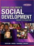 Guiding Children's Social Development, Kostelnik, Marjorie and Whiren, Alice, 1401897630