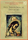 Key Theological Thinkers : From Modern to Postmodern, Kristiansen, Staale Johannes and Rise, Svein, 1409437639