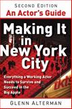 An Actor's Guide--Making It in New York City, Glenn Alterman, 1581157630