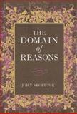 The Domain of Reasons, Skorupski, John, 0199587639
