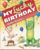 My Lucky Birthday, Keiko Kasza, 0399257632