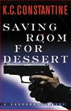 Saving Room for Dessert, K. C. Constantine, 0892967633