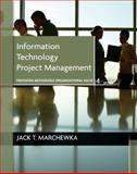 Information Technology Project Management, Marchewka, Jack T., 1118057635