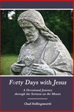 Forty Days with Jesus, Chad Hollingsworth, 1492977632