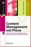 Content Management MIT Plone : Gestaltung, Programmierung, Anwendung und Administration, Friedrich, Hans Jörg, 3540287639