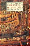 A History of Christian Missions, Stephen Neill, 0140137637