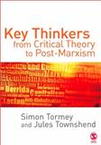 Key Thinkers from Critical Theory to Post-Marxism, Tormey, Simon and Townshend, Jules, 076196763X