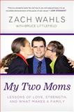 My Two Moms, Zach Wahls, 1592407633