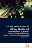 On the Performance of Military Distributed Information Systems, Eric Dorion, 3639137639