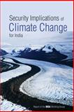 Security Implications of Climate Change for India 9788171887637