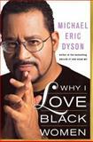 Why I Love Black Women, Michael Eric Dyson, 0465017630