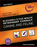 Blackwell's Five-Minute Veterinary Consult : Canine and Feline, , 0813807638